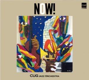 C.U.G. Jazz Orchestra – NOW!